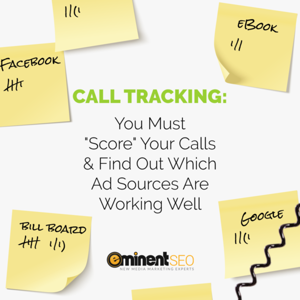 Call Tracking You Must Score Your Calls Ad Sources - Eminent SEO