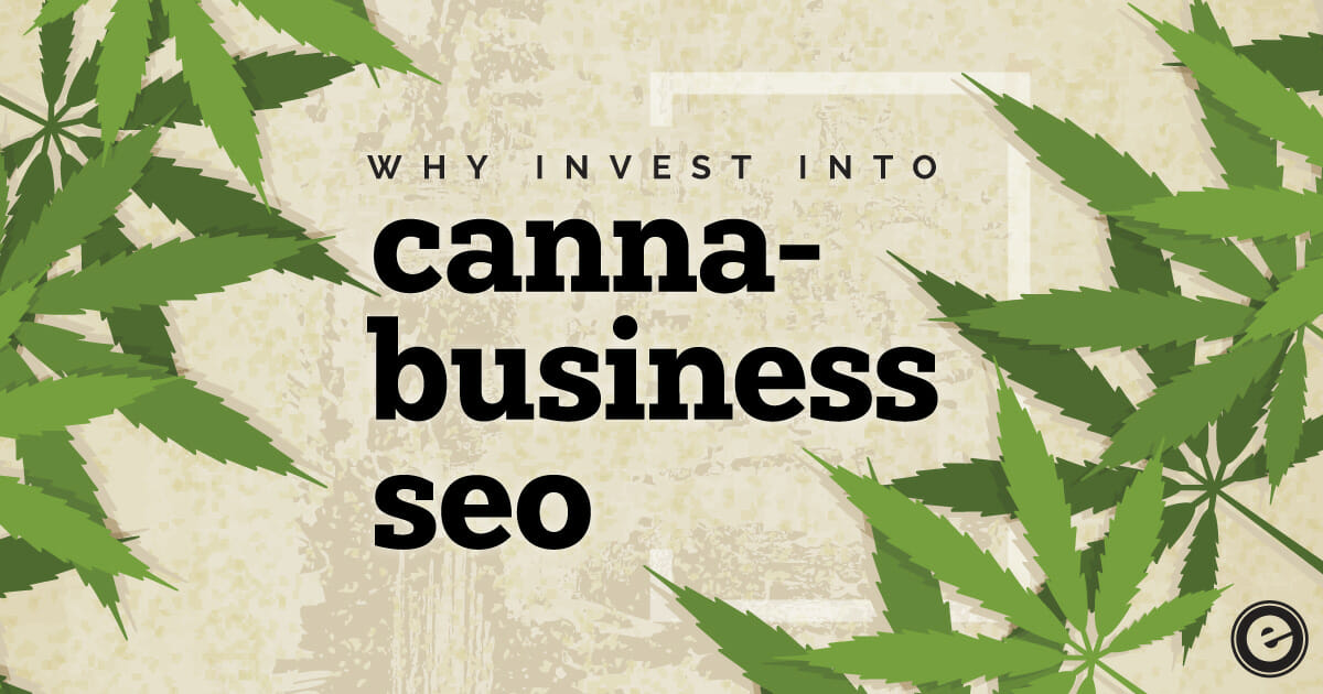 Why You Should Invest in Cannabis SEO for Your Canna-Business Right Now