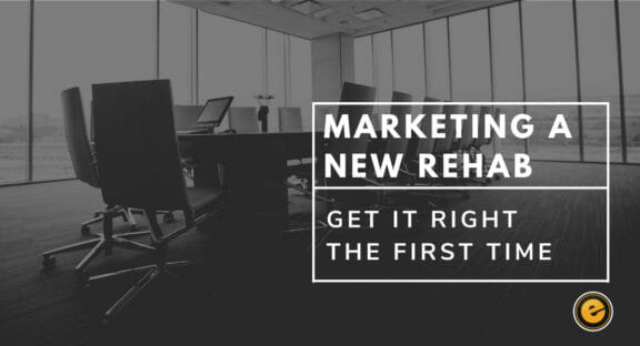 How to Bring a New Addiction Rehab to Market Right the First Time