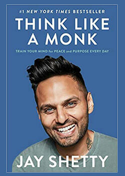 Think Like A Monk: Train Your Mind for Peace and Purpose—Jay Shetty
